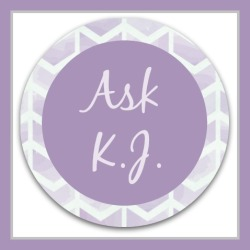 Ask K.J.