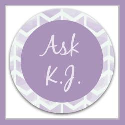 Ask K.J.