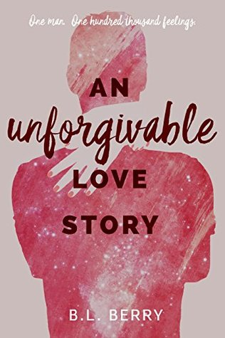 Book Review: An Unforgivable Love Story by B.L. Berry